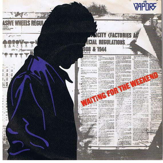 the vapors - waitingfortheweekendUK7A