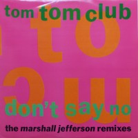 "Record Review: Tom Tom Club - ""Don't Say No"" Marshall Jefferson Remixes UK 12"""