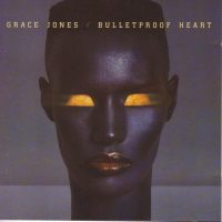 "Record Review: Grace Jones - ""Bulletproof Heart"" US CD"