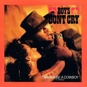 boys don't cry - i wanna be a cowboy cover art