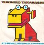 yukihiro takahashi - stranger things have happened