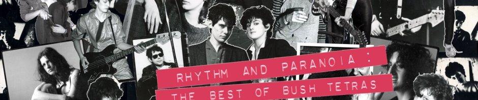 bush tetras rhythm + paranoia cover art